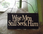 THREE Wise Men Still Seek Him Ornaments, FREE SHIPPING. Christmas hanging mini sign