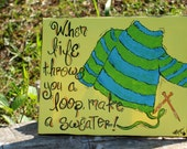"Under 25 Gift Home Decor Original Painting: Sweater - ""Sometimes Life Throws You for a Loop..."""