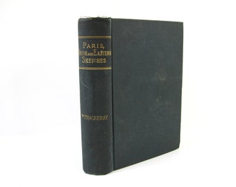 The Paris Sketch Book and the Irish Sketch Book by William Makepeace Thackeray, 1884
