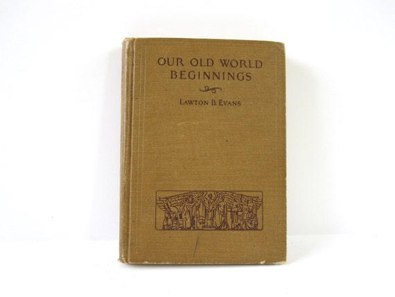 Antique History Book: Our Old World Beginnings, 1927