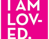 I AM LOVED - 11x14 - children's art neon pink poster