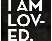 I AM LOVED - 11x14 - children's art black and white poster