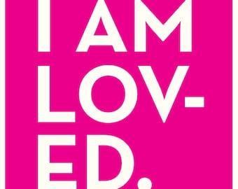 I AM LOVED - 11x14 - children's art neon pink poster
