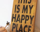 """This Is My Happy Place - 6"""" x 9"""" Small Wood Sign"""
