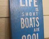 """Life's Short Boats are Cool - 6"""" x 9"""" Small Handpainted Wood Sign"""