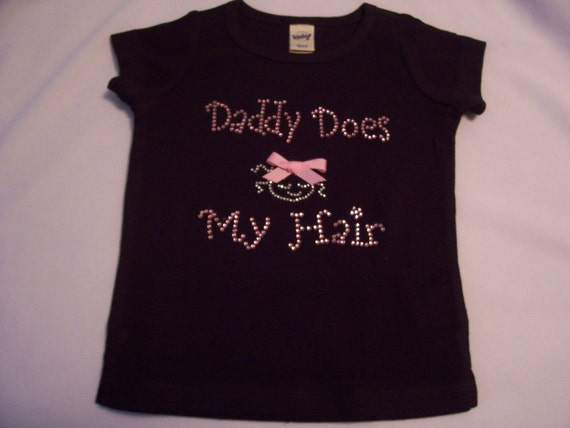 Ready to Ship Daddy Does My Hair Girls Short Sleeve Rhinestone  Shirt Size 3