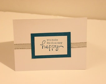 Hand Stamped 'You make me so very happy' Card