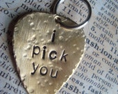 Metal stamped gift brass or copper keychain I pick you