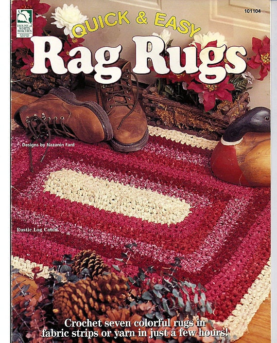 Quick & Easy Rag Rugs Crochet Pattern House of White Birches 101104