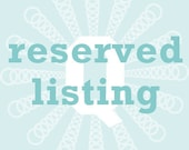 RESERVED LISTING FOR Abbi
