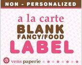A La Carte DIY PRINTABLE Birthday Party - BLANK Fancy / Food Label