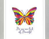Butterfly Print - Be Your Own Kind Of Beautiful - Bright Colors