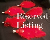 RESERVED for Bklyn23-- 5 Fancy Red Feathers Hair Clips