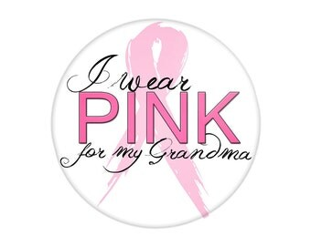 Pink Ribbon Pinback Button - Breast Cancer Awareness - I wear PINK for my...