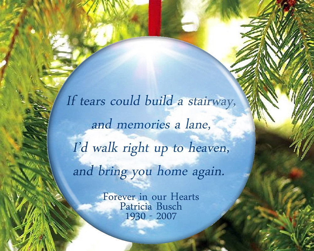 Ornaments for loved ones lost - Christmas Ornaments Memory Loved One In Loving Memory Christmas Ornament If Tears Could Build A
