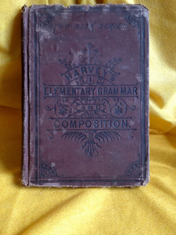 Antique 1800s Book / Very Old, 19th Century / Grammar & Composition Hardback