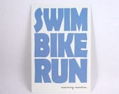 Swim Bike Run 4x6 Art Postcard - a mantra for your healthy mind and body