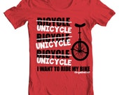 I want to ride my UNICYCLE -  Cute T-shirt for all traditional circus fans