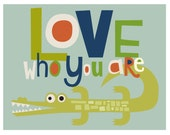 quirky alligator. Love who you are. 10 x 8 print