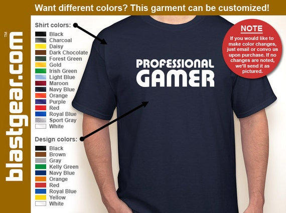 Professional Gamer funny T-shirt — Any color/Any size - Adult S, M, L, XL, 2XL, 3XL, 4XL, 5XL  Youth S, M, L, XL