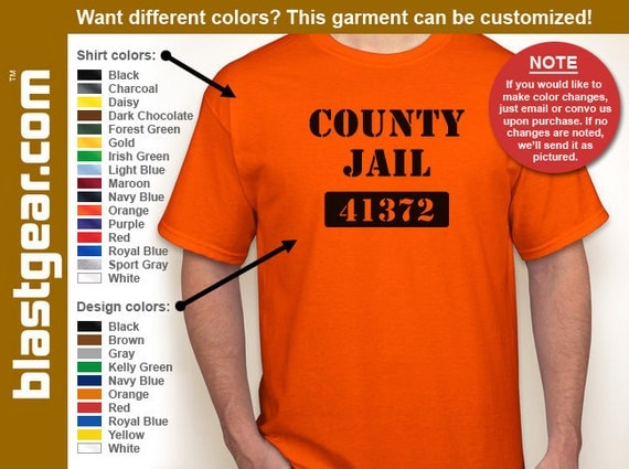 County Jail funny T-shirt — Any color/Any size - Adult S, M, L, XL, 2XL, 3XL, 4XL, 5XL  Youth S, M, L, XL