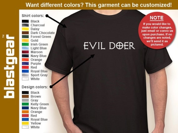 Evil Doer statement T-shirt — Any color/Any size - Adult S, M, L, XL, 2XL, 3XL, 4XL, 5XL  Youth S, M, L, XL