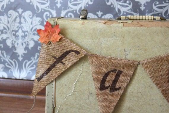 Fall Decor Burlap Banner / Photography Prop / Mantel Decor / Hostess Gift