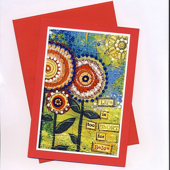 5x7 Art Card Life is Too Short for Beige - from original Mixed Media collage - Red - Flowers - inspirational quote