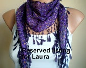 Reserved Listing for Laura- Flowered Purple Scarf Lightweight Yemeni Fabric Cowl Cotton Fringed Scarflette