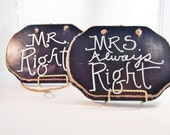 Wedding Signs, Chalkboard Signs, Rustic, Shabby Chic, Mrs. Always Right, by Green Orchid Design Studio