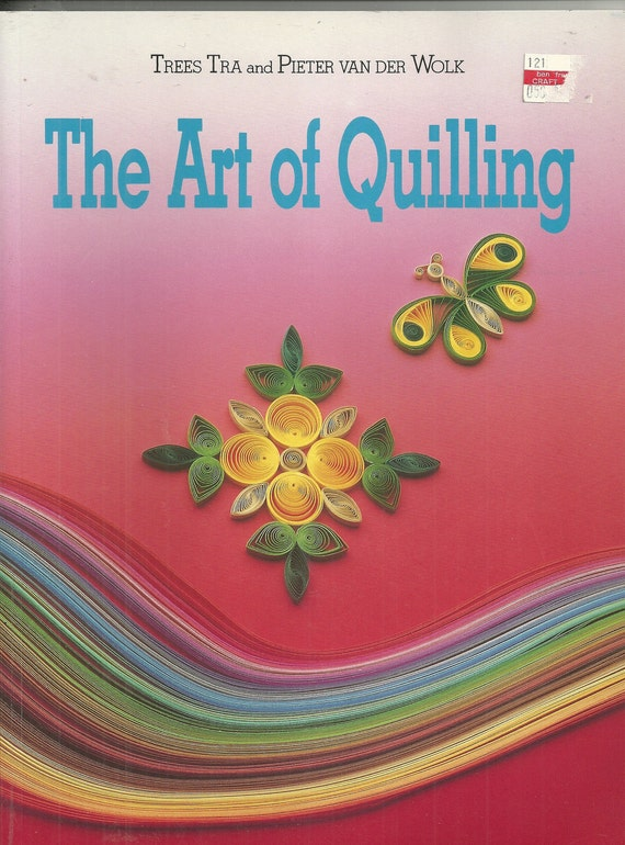 The Art of Quilling Trees Tra and Pieter Van Der Wolk