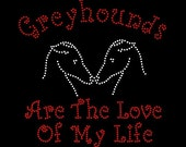 Custom Crystal Rhinestone Greyhounds Love of My Life T-Shirt