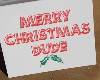 Merry Christmas Dude, letterpress card, Set of 6
