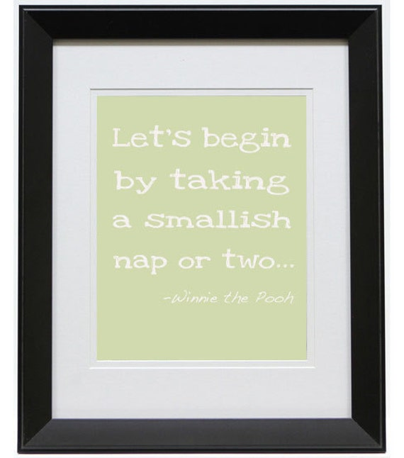 "Winnie the Pooh ""Let's begin by taking a smallish nap or two"" quote 8X10 Poster Print"