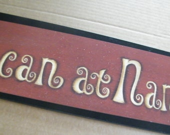 I CAN At NANAS Boy Girl Child's Nursery  Room Wall Decor 6x21 in  Sign
