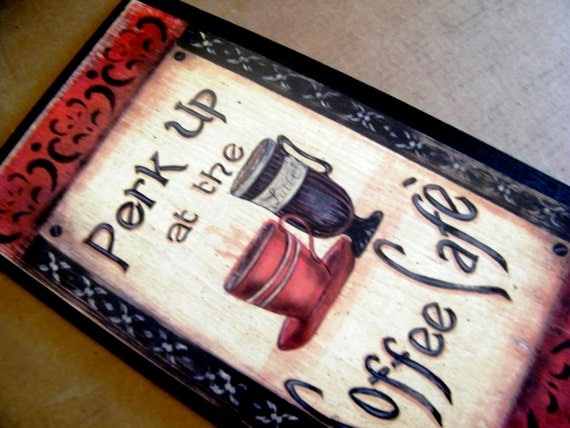 "Perk Up COFFEE  9x17"" Plaque  Retro Primitive Country  KITCHEN Decor Sign Free Shipping"