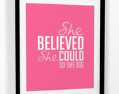 """Inspirational quote """"She Believed She Could so She Did"""" 8x10 or 16x20PRINTABLE"""