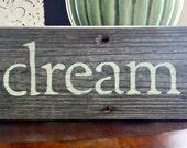 "Reclaimed Wood Shelf Sign- ""Dream"""