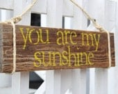 """Reclaimed Wood Sign- """"You Are My Sunshine"""""""