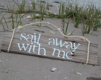 "Reclaimed Wood Sign- ""Sail Away With Me"""