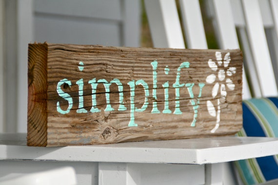 "Reclaimed Wood Sign- ""Simplify"", Handpainted Cottage Decor"