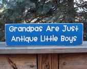 Grandpas Are Just Antique Little Boys Wooden Sign