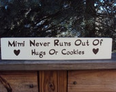 Mimi Never Runs Out of Hugs Or Cookies Wooden Sign