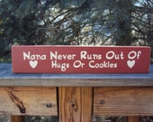 Nana Never Runs Out of Hugs Or Cookies Wooden Sign
