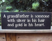 A Grandfather Is Someone With Silver In His Hair And Gold In His Heart Wooden Sign