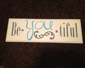 Vinyl Sign - Be - You - tiful BeYOUtiful-antique white, bright blue and grey letters