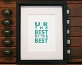 TYPOGRAPHY PRINT Graphic - You Are The Best Of The Best - Turquoise