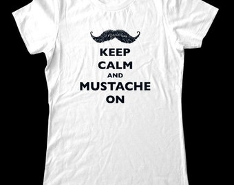 Keep Calm and Mustache On T-Shirt - Soft Cotton T Shirts for Women, Men/Unisex, Kids