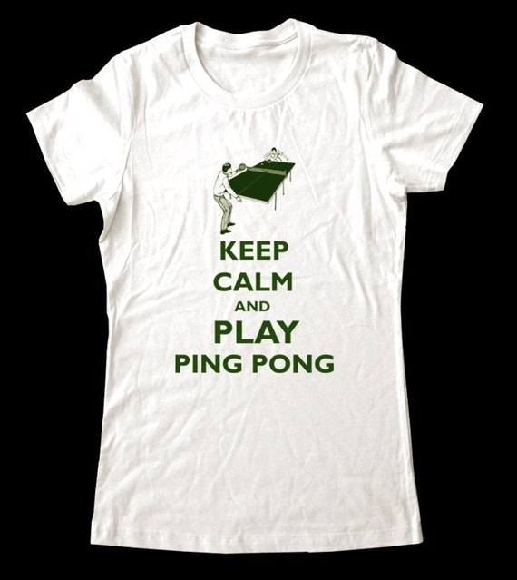 Keep Calm and Play Ping Pong T-Shirt - Soft Cotton T Shirts for Women, Men/Unisex, Kids