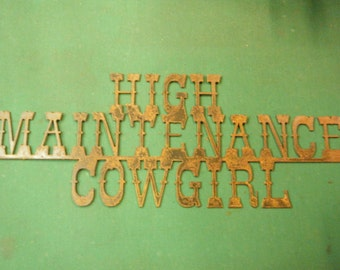 FREE SHIPPING Rusted Rustic Metal High Maintenance Cowgirl Sign